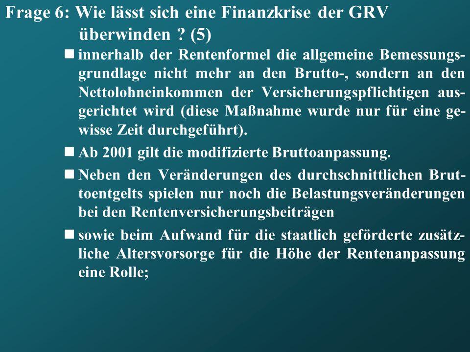 Frage 6: Wie lässt sich eine Finanzkrise der GRV überwinden (5)