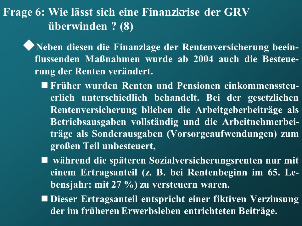 Frage 6: Wie lässt sich eine Finanzkrise der GRV überwinden (8)