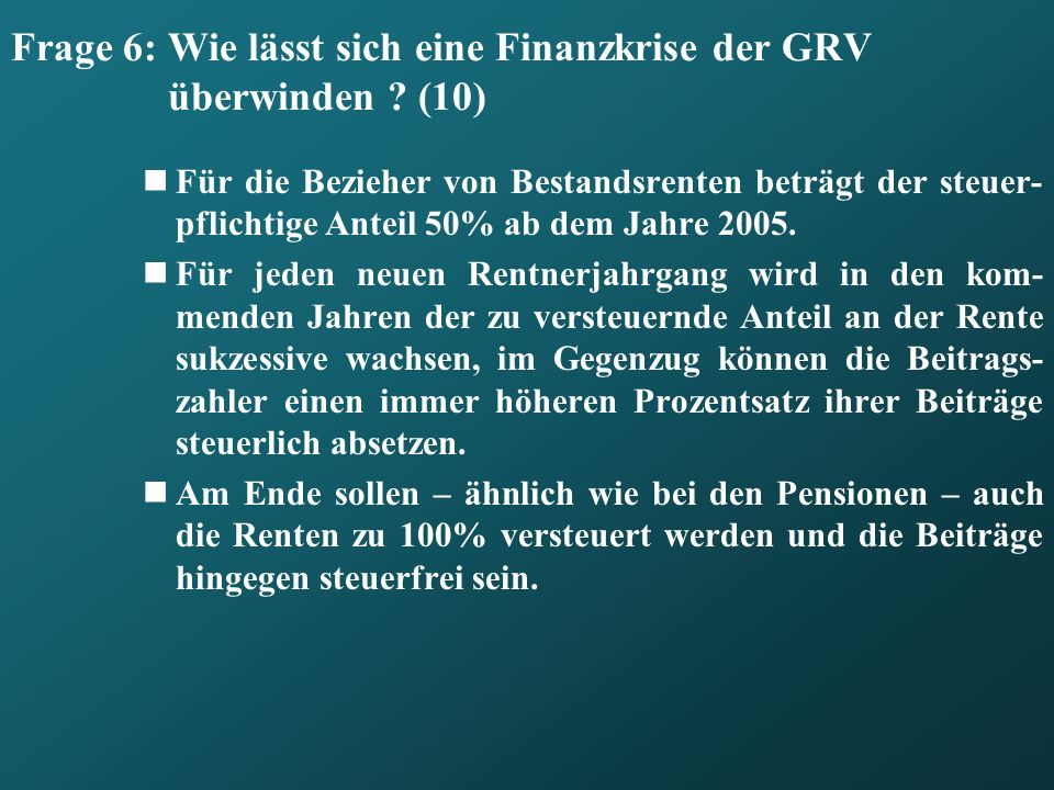 Frage 6: Wie lässt sich eine Finanzkrise der GRV überwinden (10)