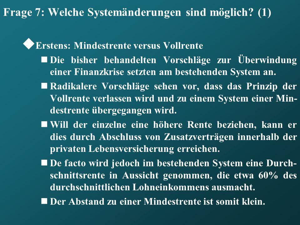 Frage 7: Welche Systemänderungen sind möglich (1)