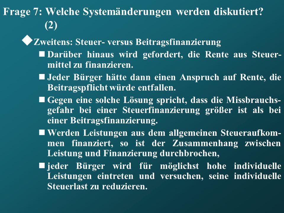 Frage 7: Welche Systemänderungen werden diskutiert (2)