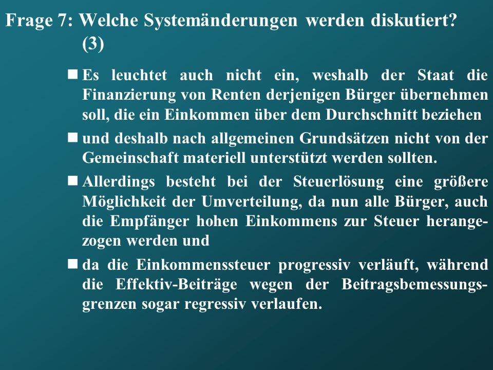Frage 7: Welche Systemänderungen werden diskutiert (3)