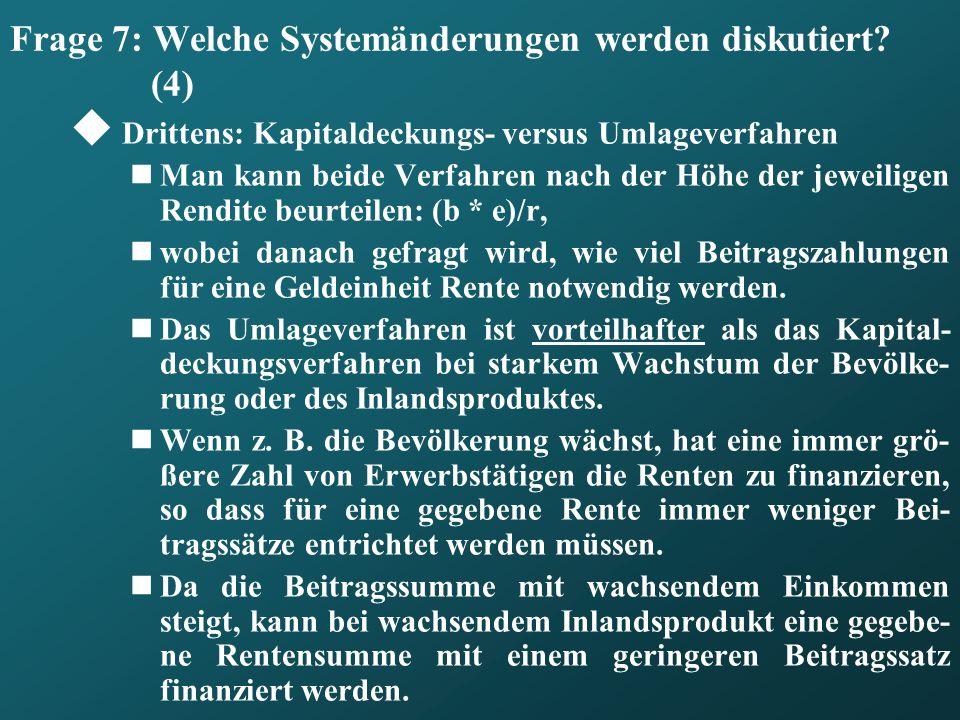 Frage 7: Welche Systemänderungen werden diskutiert (4)