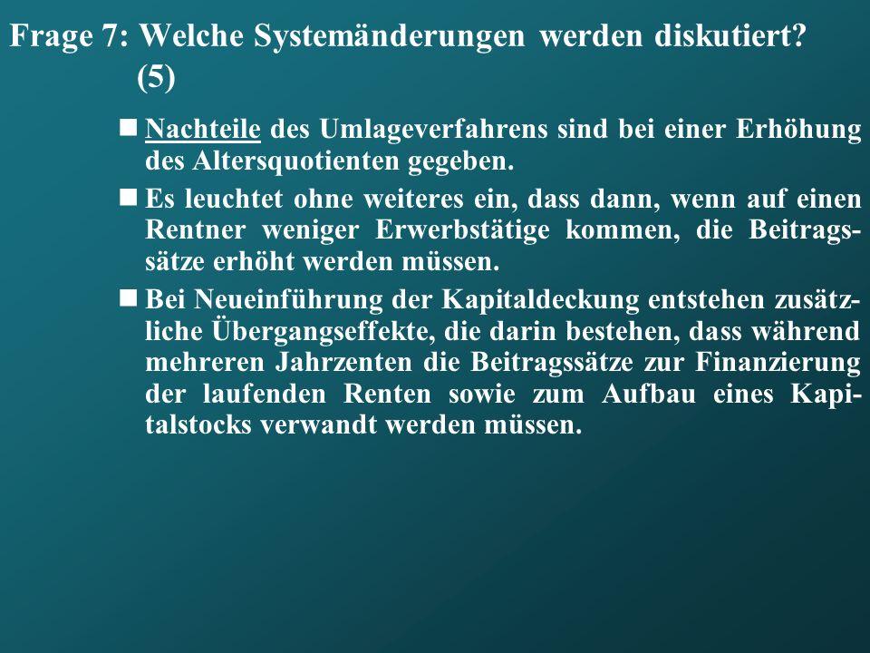 Frage 7: Welche Systemänderungen werden diskutiert (5)