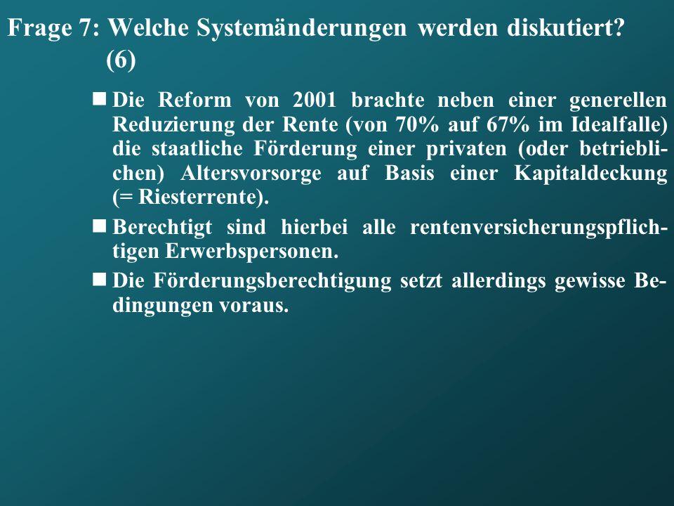 Frage 7: Welche Systemänderungen werden diskutiert (6)