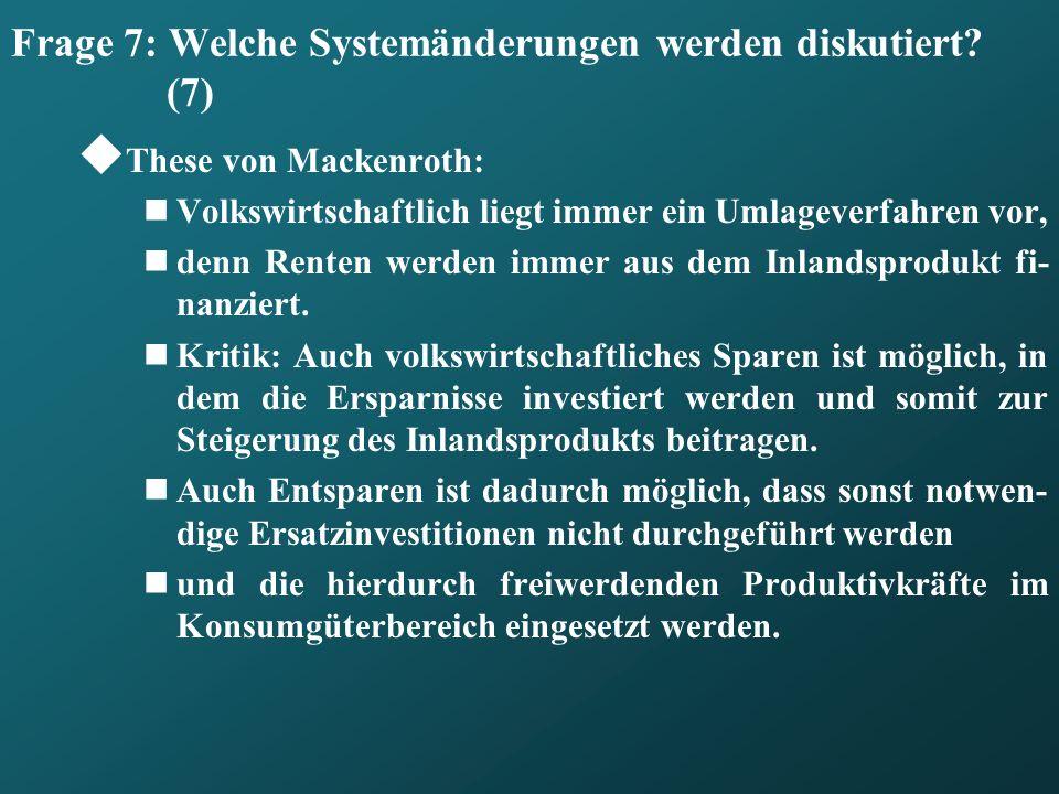 Frage 7: Welche Systemänderungen werden diskutiert (7)
