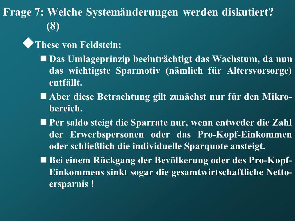 Frage 7: Welche Systemänderungen werden diskutiert (8)