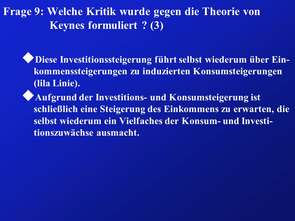 Frage 9: Welche Kritik wurde gegen die Theorie von Keynes formuliert