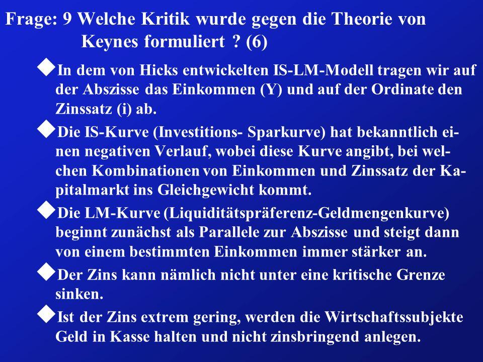 Frage: 9 Welche Kritik wurde gegen die Theorie von Keynes formuliert
