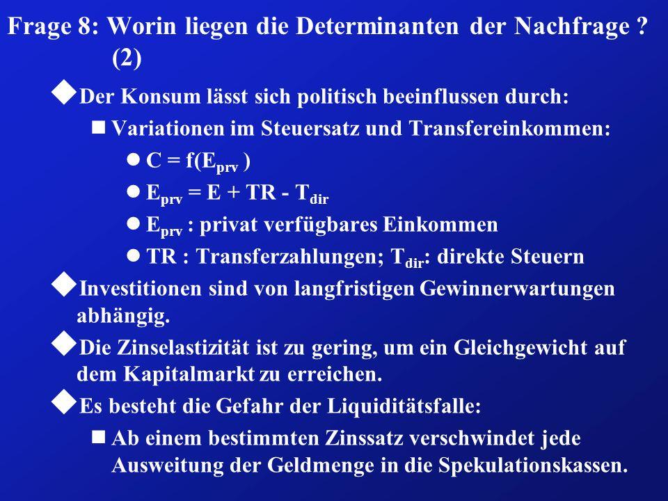Frage 8: Worin liegen die Determinanten der Nachfrage (2)