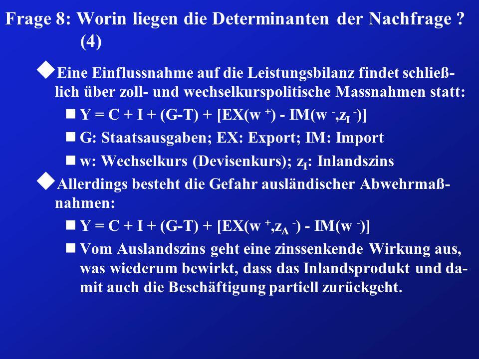 Frage 8: Worin liegen die Determinanten der Nachfrage (4)