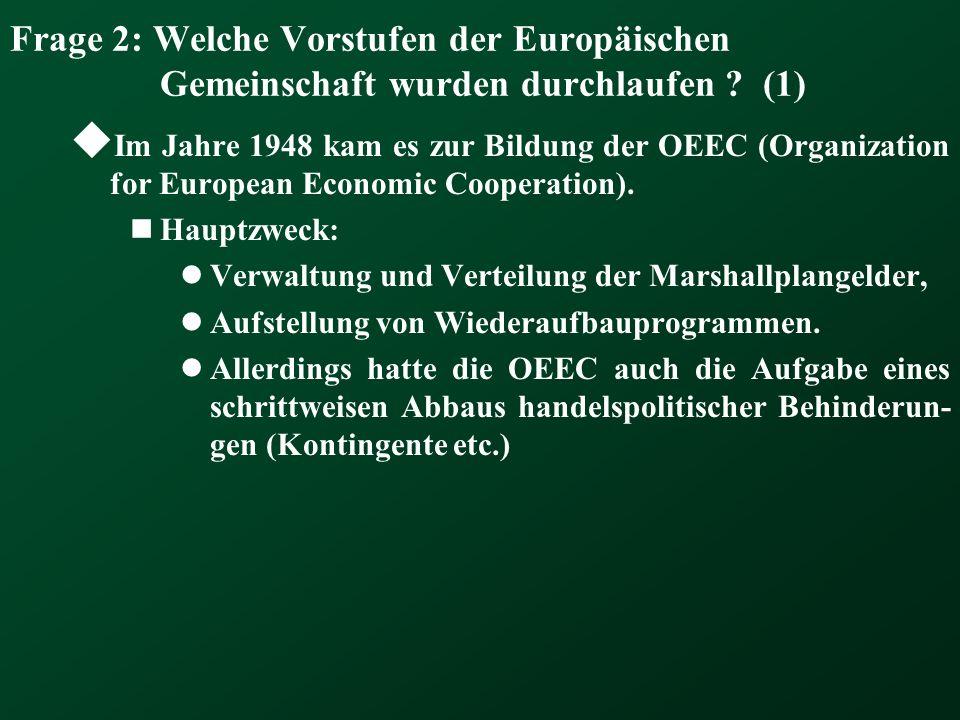 Frage 2: Welche Vorstufen der Europäischen Gemeinschaft wurden durchlaufen (1)