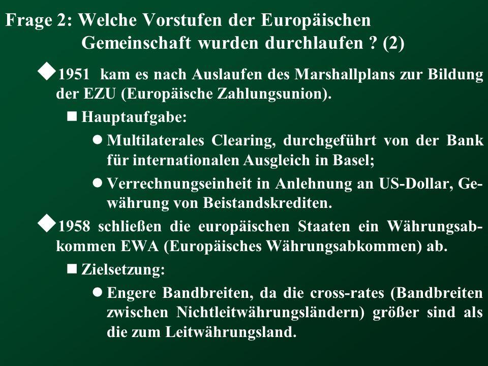 Frage 2: Welche Vorstufen der Europäischen Gemeinschaft wurden durchlaufen (2)