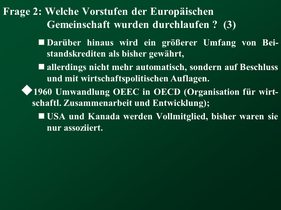 Frage 2: Welche Vorstufen der Europäischen Gemeinschaft wurden durchlaufen (3)