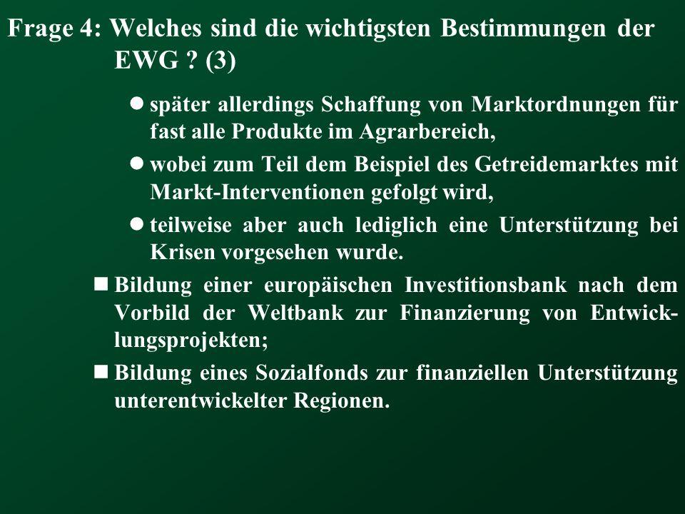 Frage 4: Welches sind die wichtigsten Bestimmungen der EWG (3)