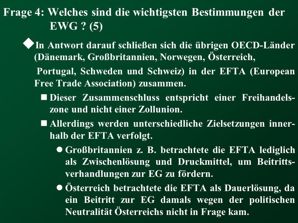 Frage 4: Welches sind die wichtigsten Bestimmungen der EWG (5)