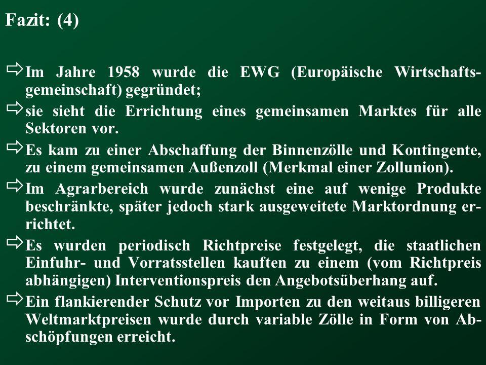 Fazit: (4) Im Jahre 1958 wurde die EWG (Europäische Wirtschafts-gemeinschaft) gegründet;