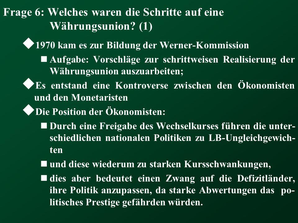 Frage 6: Welches waren die Schritte auf eine Währungsunion (1)