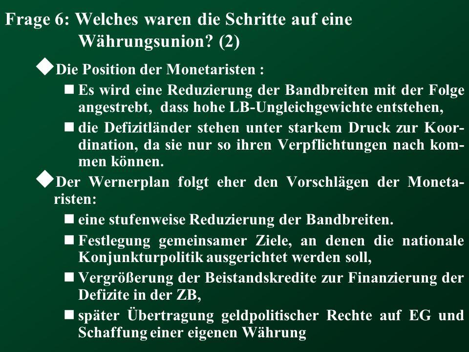 Frage 6: Welches waren die Schritte auf eine Währungsunion (2)