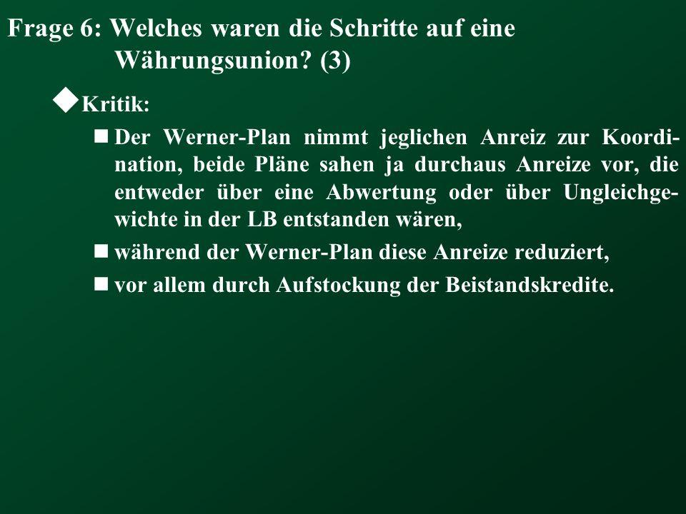 Frage 6: Welches waren die Schritte auf eine Währungsunion (3)