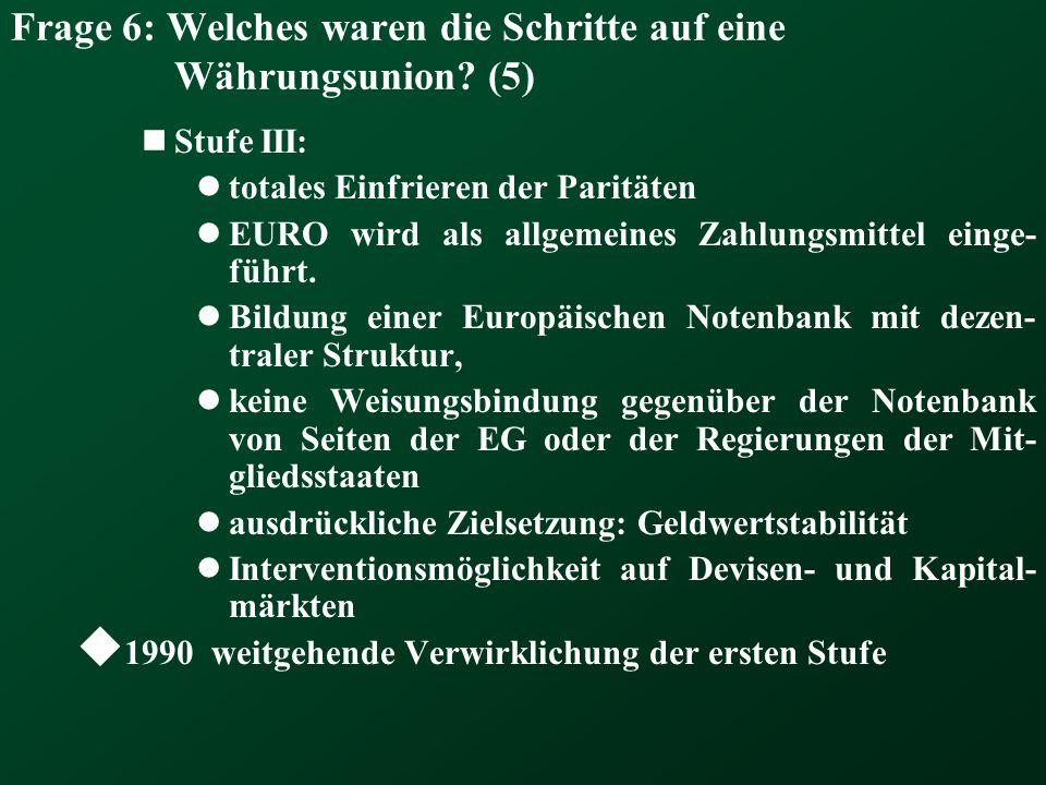 Frage 6: Welches waren die Schritte auf eine Währungsunion (5)