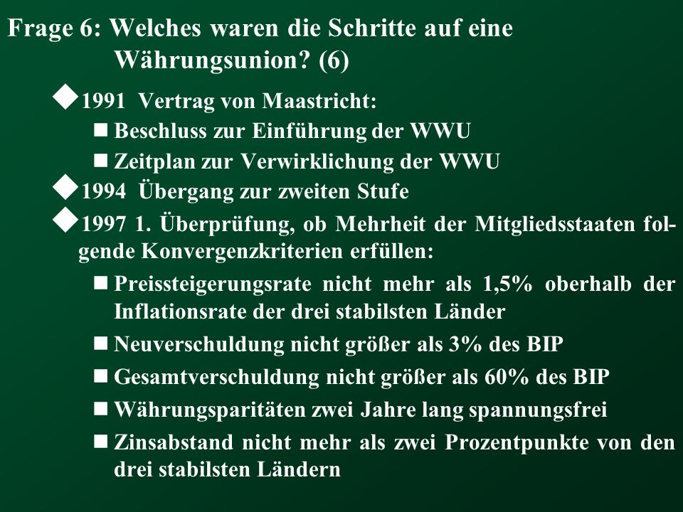 Frage 6: Welches waren die Schritte auf eine Währungsunion (6)