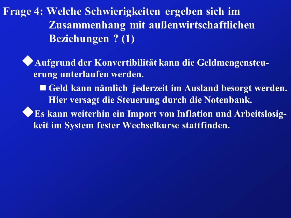 Frage 4: Welche Schwierigkeiten ergeben sich im Zusammenhang mit außenwirtschaftlichen Beziehungen (1)
