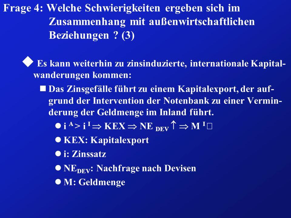 Frage 4: Welche Schwierigkeiten ergeben sich im Zusammenhang mit außenwirtschaftlichen Beziehungen (3)