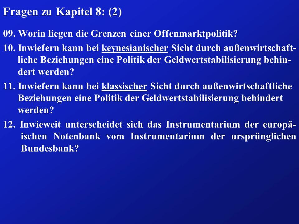 Fragen zu Kapitel 8: (2) 09. Worin liegen die Grenzen einer Offenmarktpolitik