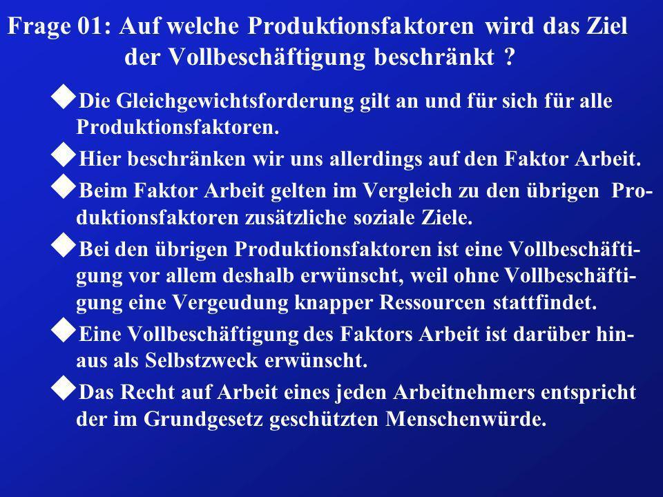 Frage 01: Auf welche Produktionsfaktoren wird das Ziel der Vollbeschäftigung beschränkt