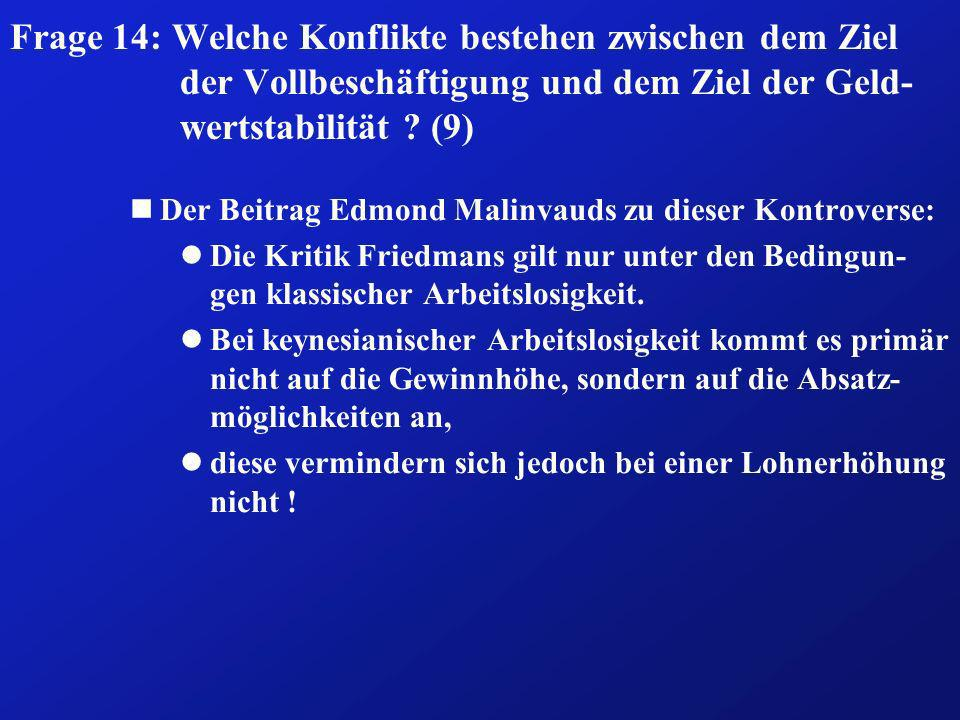 Frage 14: Welche Konflikte bestehen zwischen dem Ziel der Vollbeschäftigung und dem Ziel der Geld-wertstabilität (9)