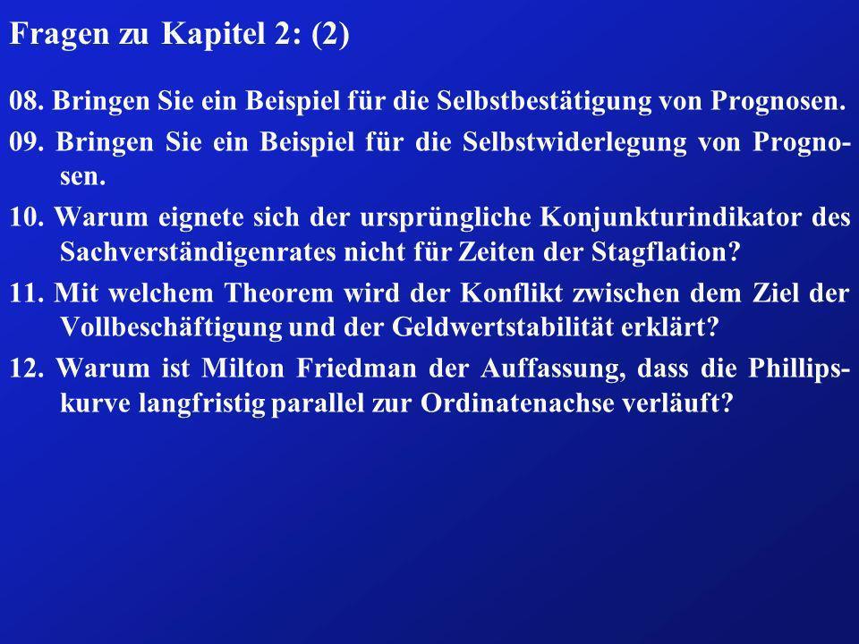 Fragen zu Kapitel 2: (2)08. Bringen Sie ein Beispiel für die Selbstbestätigung von Prognosen.