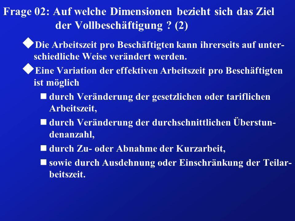 Frage 02: Auf welche Dimensionen bezieht sich das Ziel der Vollbeschäftigung (2)