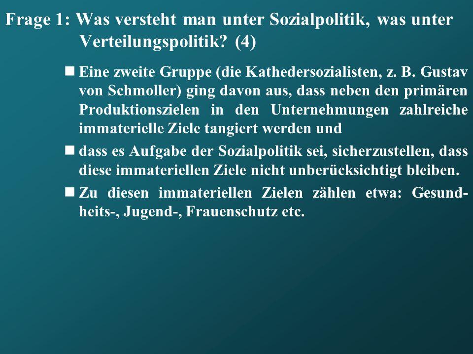 Frage 1: Was versteht man unter Sozialpolitik, was unter Verteilungspolitik (4)