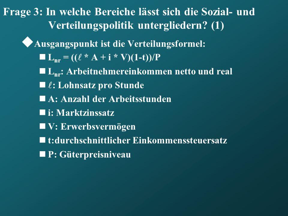 Frage 3: In welche Bereiche lässt sich die Sozial- und Verteilungspolitik untergliedern (1)