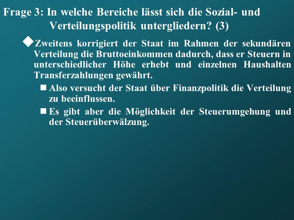 Frage 3: In welche Bereiche lässt sich die Sozial- und Verteilungspolitik untergliedern (3)