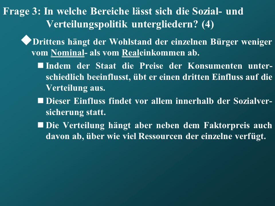 Frage 3: In welche Bereiche lässt sich die Sozial- und Verteilungspolitik untergliedern (4)