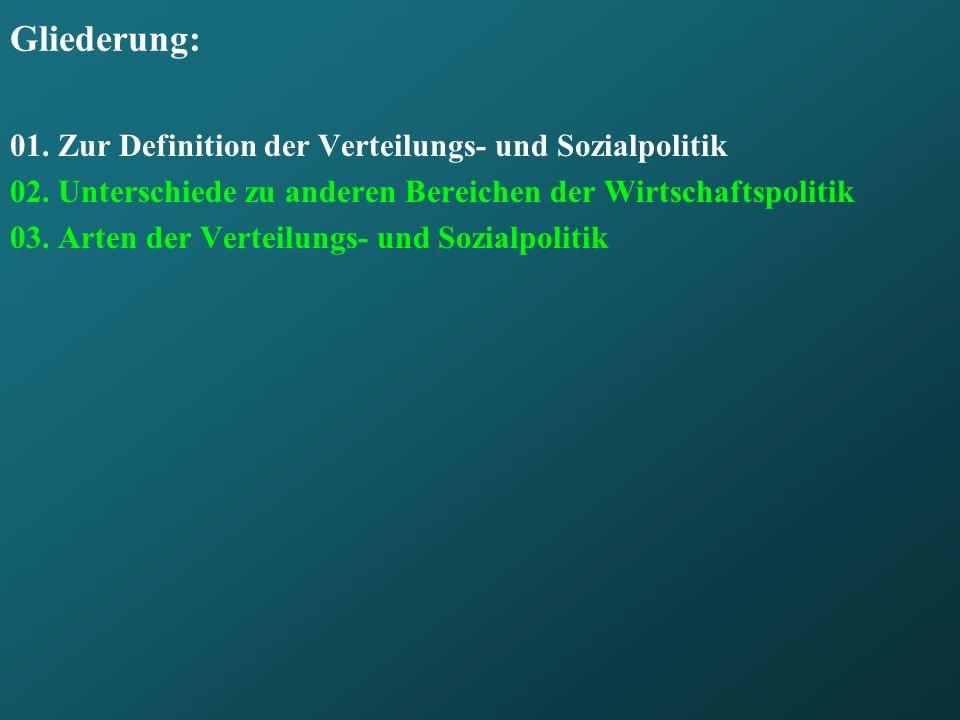 Gliederung: 01. Zur Definition der Verteilungs- und Sozialpolitik