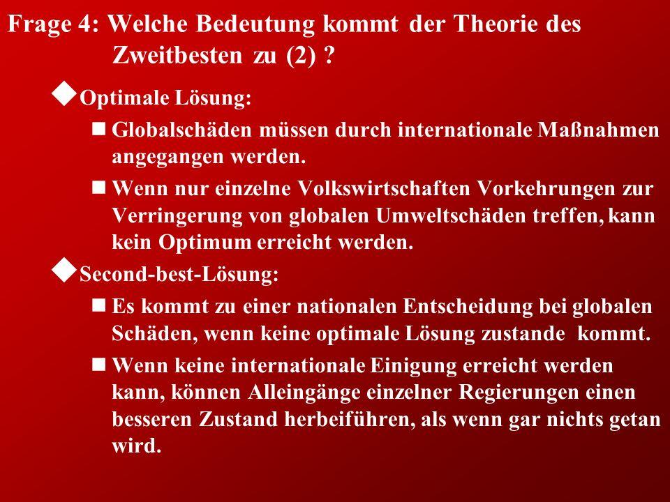 Frage 4: Welche Bedeutung kommt der Theorie des Zweitbesten zu (2)