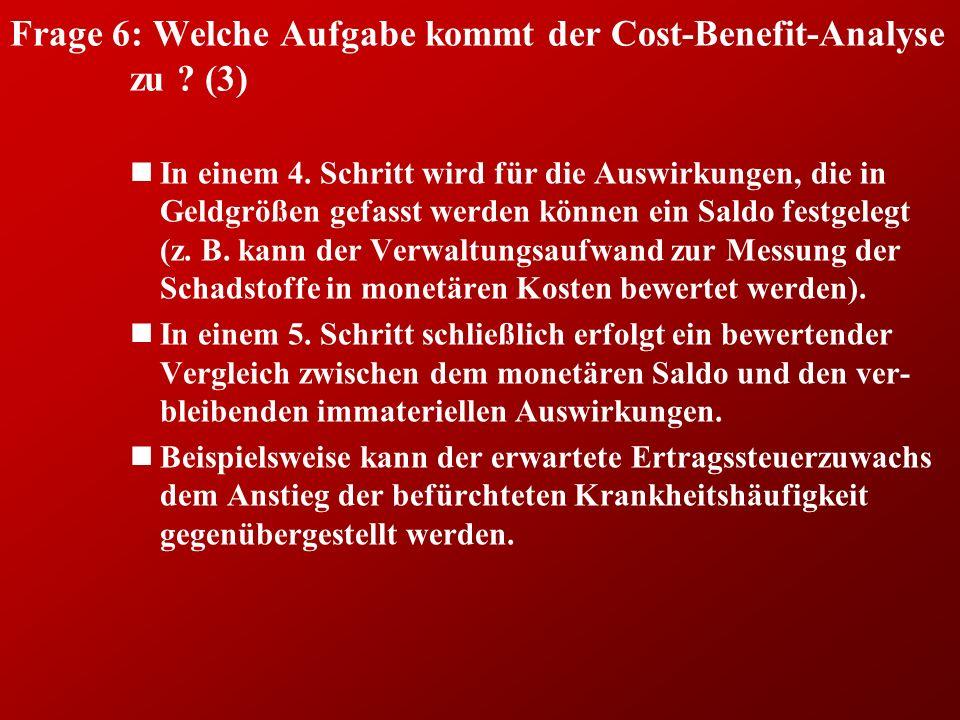 Frage 6: Welche Aufgabe kommt der Cost-Benefit-Analyse zu (3)