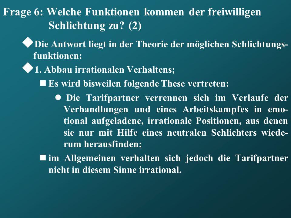 Frage 6: Welche Funktionen kommen der freiwilligen Schlichtung zu (2)