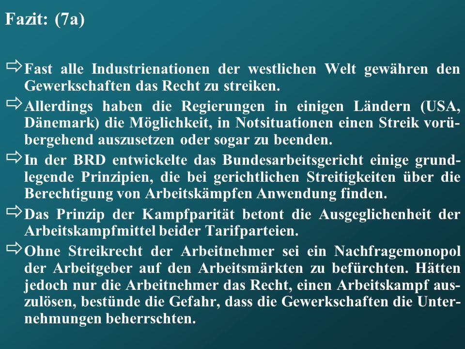 Fazit: (7a)Fast alle Industrienationen der westlichen Welt gewähren den Gewerkschaften das Recht zu streiken.