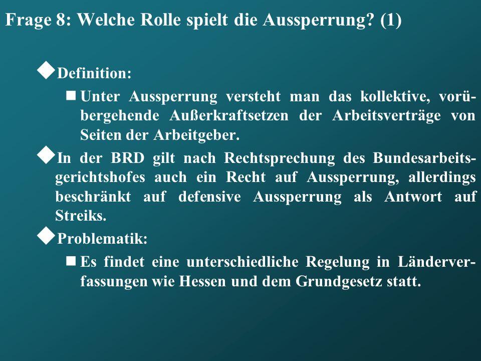 Frage 8: Welche Rolle spielt die Aussperrung (1)