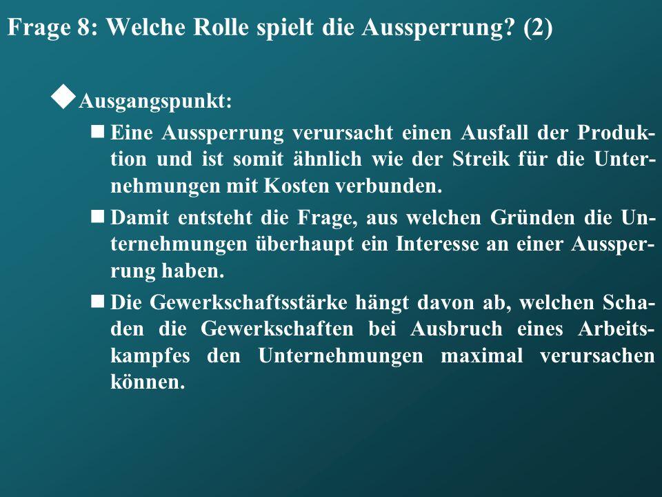 Frage 8: Welche Rolle spielt die Aussperrung (2)