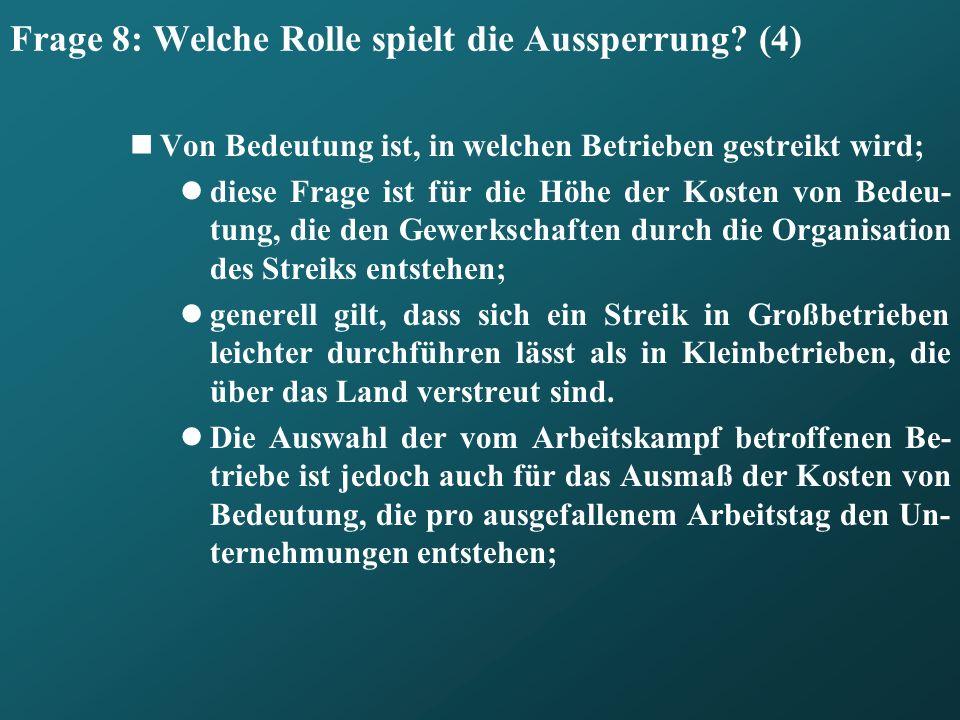 Frage 8: Welche Rolle spielt die Aussperrung (4)