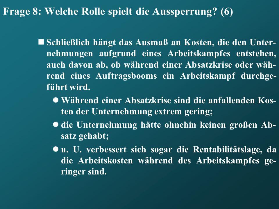 Frage 8: Welche Rolle spielt die Aussperrung (6)