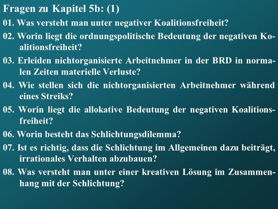 Fragen zu Kapitel 5b: (1) 01. Was versteht man unter negativer Koalitionsfreiheit