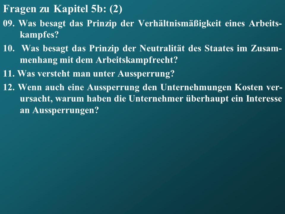 Fragen zu Kapitel 5b: (2) 09. Was besagt das Prinzip der Verhältnismäßigkeit eines Arbeits-kampfes