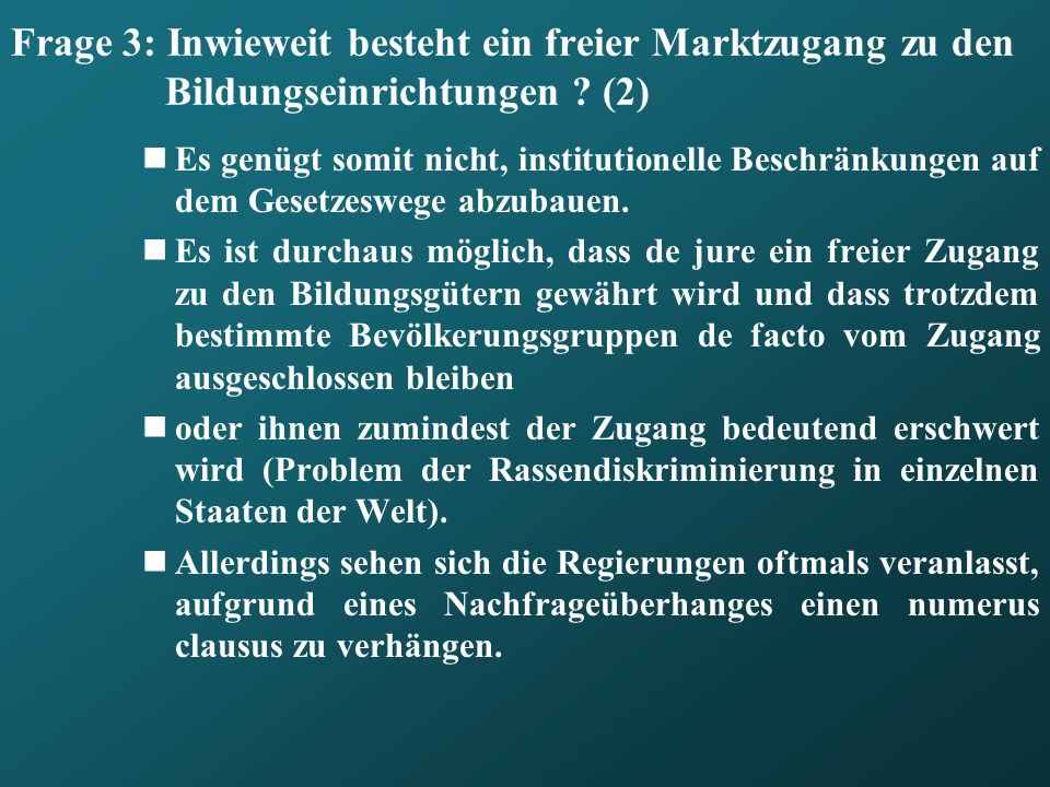 Frage 3: Inwieweit besteht ein freier Marktzugang zu den Bildungseinrichtungen (2)