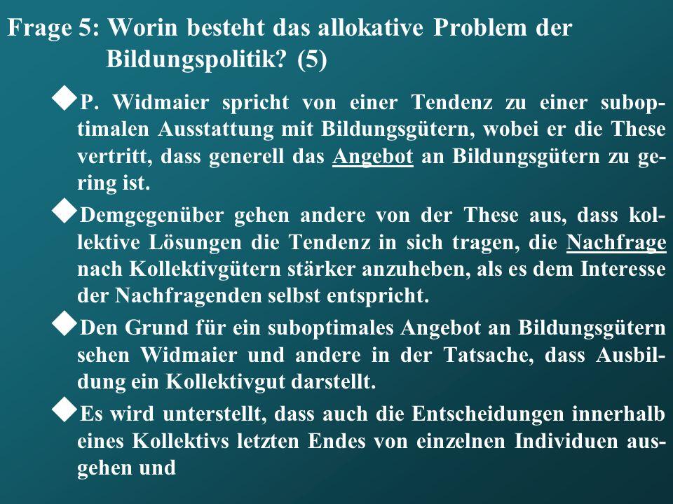 Frage 5: Worin besteht das allokative Problem der Bildungspolitik (5)
